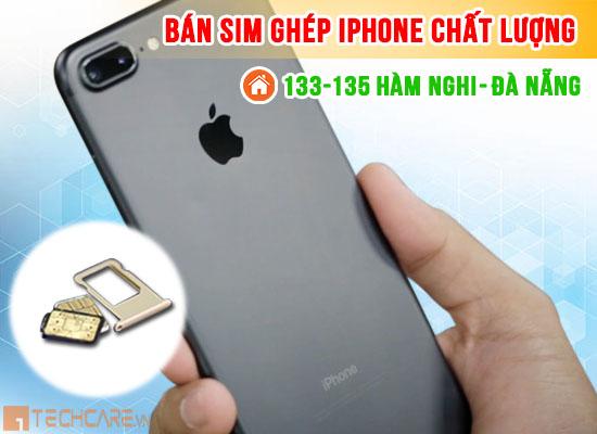 Bán sim ghép Iphone 7 chất lượng