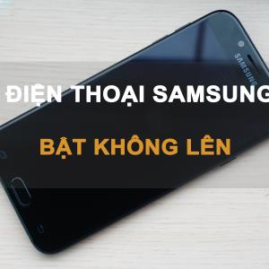 Sửa lỗi Điện Thoại Samsung Mở Nguồn Không Lên