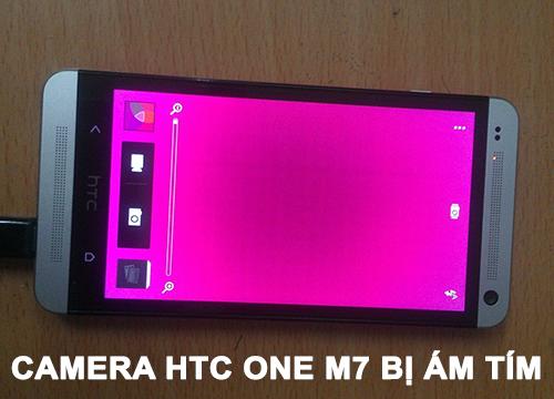 fix lỗi camera htc one m7 bị ám tím