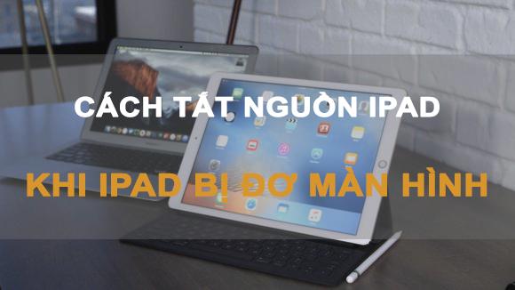 Cách tắt nguồn khi iPad bị đơ màn hình