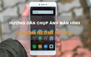 Hướng dẫn chụp màn hình Xiaomi Redmi Note 4
