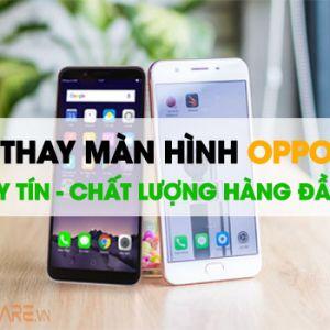 Thay màn hình oppo uy tín giá rẻ tại Đà Nẵng