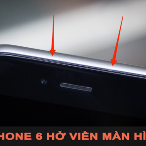 Nguyên nhân và cách sửa iPhone 6 bị hở viền màn hình