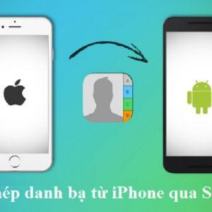 Cách chép danh bạ từ iPhone qua Samsung