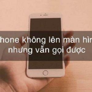 iPhone không lên màn hình nhưng vẫn gọi được
