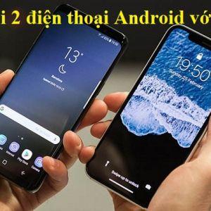 Kết nối 2 điện thoại Android với nhau