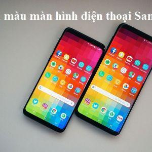 Cách điều chỉnh màu màn hình điện thoại Samsung