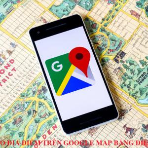 Cách tạo địa điểm trên google map bằng điện thoại