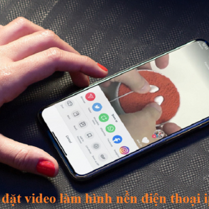 Cách đặt video làm hình nền điện thoại iphone