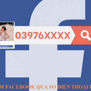 Cách tìm facebook qua số điện thoại dễ dàng